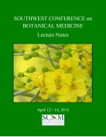 2013 Southwest Conference on Botanical Medicine